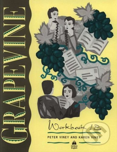Oxford University Press Grapevine 1 - Workbook 1B - Peter Viney, Karen Viney cena od 89 Kč