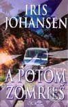 Remedium A potom zomrieš - Iris Johansenová cena od 198 Kč