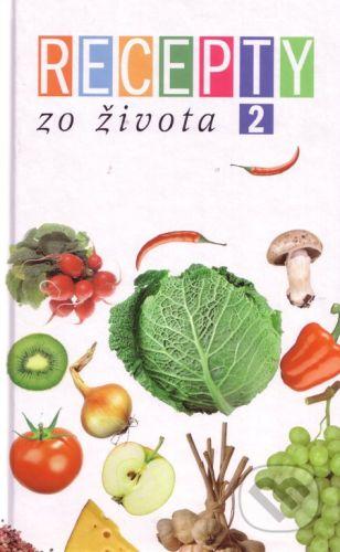RINGIER Slovakia Recepty zo Života 2 - Kolektív autorov cena od 225 Kč