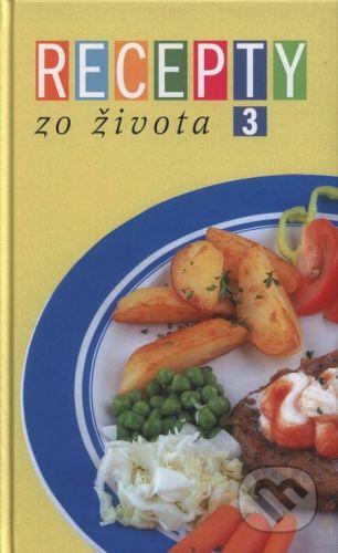 RINGIER Slovakia Recepty zo Života 3 - Kolektív autorov cena od 231 Kč