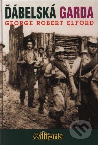 George Robert Elford: Ďábelská garda cena od 157 Kč