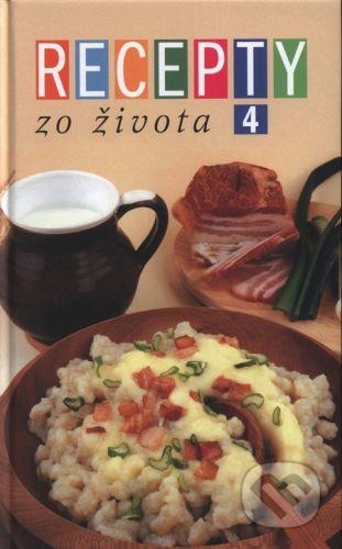 RINGIER Slovakia Recepty zo Života 4 - Kolektív autorov cena od 225 Kč