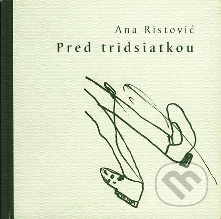 Drewo a srd Pred tridsiatkou - Ana Ristović cena od 106 Kč