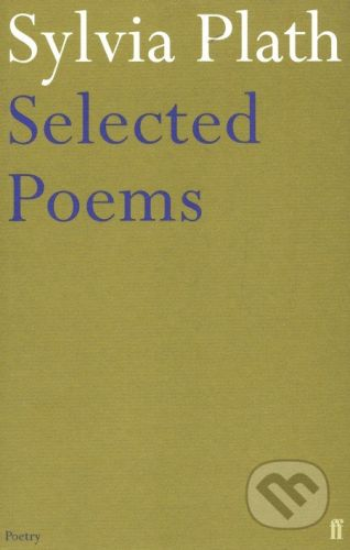 Faber and Faber Selected Poems - Sylvia Plath cena od 275 Kč