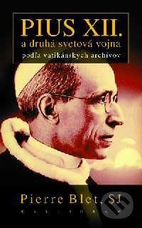 Kalligram Pius XII. a druhá svetová vojna - Pierre Blet cena od 215 Kč