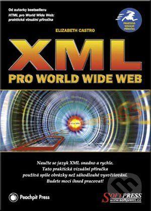 SoftPress XML pro World Wide Web - Elizabeth Castro cena od 125 Kč