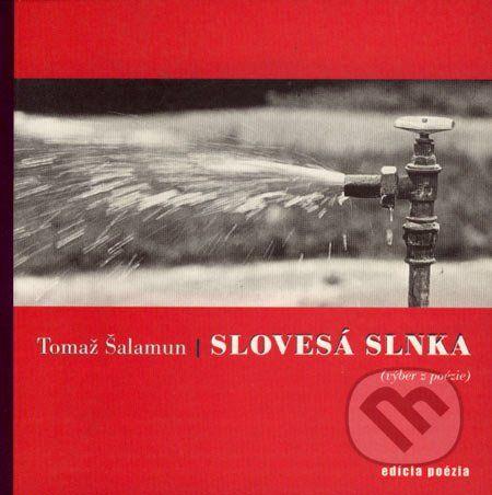 Drewo a srd Slovesá Slnka - Tomaž Šalamun cena od 156 Kč