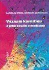 Triton Význam karnitinu a jeho použití v medicíně - Ladislav Steidl, Barbora Zbránková cena od 36 Kč