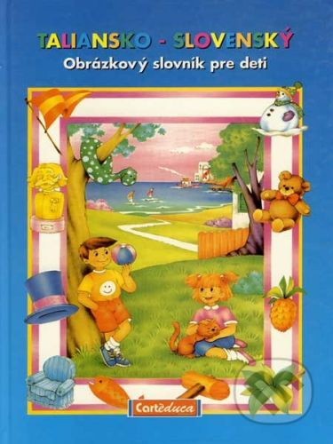 Gruppo Carteduca Taliansko-slovenský obrázkový slovník pre deti - Kolektív autorov cena od 0 Kč