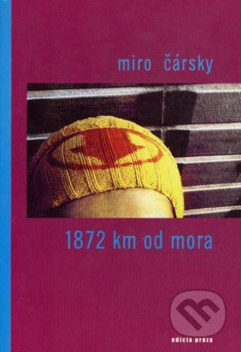 Drewo a srd 1872 km od mora - Miro Čársky cena od 149 Kč