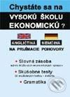 Eurolitera Chystáte sa na vysokú školu ekonomickú? (angličtina, nemčina) - Kolektív autorov cena od 186 Kč