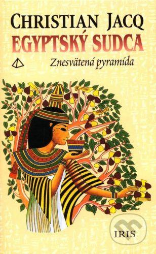 PhDr. Milan Štefanko - IRIS Egyptský sudca - Znesvätená pyramída - Christian Jacq cena od 162 Kč
