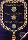 Agentúra Sáša Slovenské rady, vyznamenania, čestné odznaky - Ján Marcinko, Alexander Jiroušek cena od 359 Kč