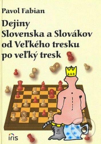 PhDr. Milan Štefanko - IRIS Dejiny Slovenska a Slovákov od Veľkého tresku po veľký tresk - Pavol Fabian cena od 157 Kč