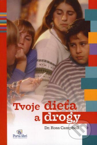 Porta Libri Tvoje dieťa a drogy - Ross Campbell cena od 17 Kč