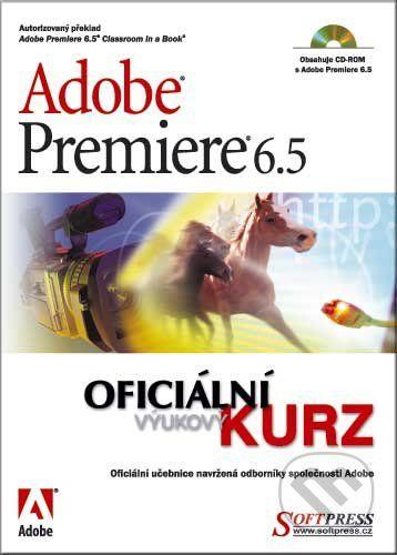 SoftPress Adobe Premiere 6.5 - Kolektiv autorů cena od 161 Kč