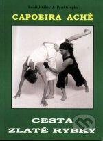 CAD PRESS Capoeira Aché - Cesta zlaté rybky - Tomáš Jeřábek, Pavel Krupka cena od 155 Kč