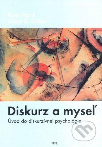 PhDr. Milan Štefanko - IRIS Diskurz a myseľ - Rom Harré, Grant R. Gillett cena od 143 Kč