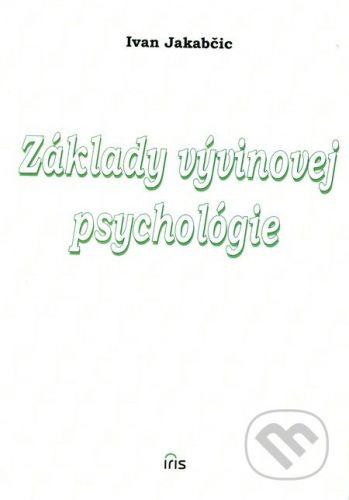 PhDr. Milan Štefanko - IRIS Základy vývinovej psychológie - Ivan Jakabčic cena od 84 Kč