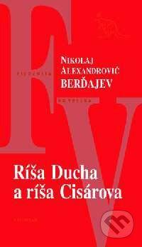 Kalligram Ríša Ducha a ríša Cisárova - Kolektív autorov cena od 126 Kč