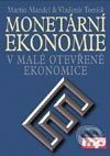 Management Press Monetární ekonomie v malé otevřené ekonomice - Martin Mandel, Vladimír Tomšík cena od 0 Kč