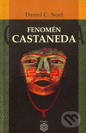 Dobra Fenomén Castaneda - Daniel C. Noel cena od 132 Kč