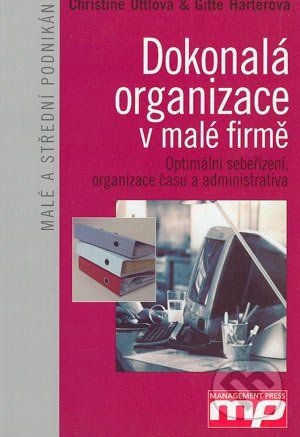Management Press Dokonalá organizace v malé firmě - Christine Öttlová, Gitte Härterová cena od 196 Kč
