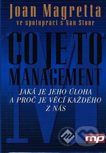 Management Press Co je to management - Joan Magretta, Nan Stone cena od 180 Kč