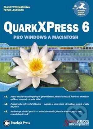 SoftPress QuarkXPress 6 pro Windows a Macintosh - Peter Lourekas, Elaine Weinmannová cena od 250 Kč