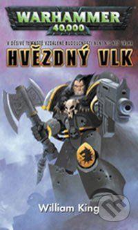 William King: Warhammer (série 40 000) - Hvězdný vlk cena od 179 Kč