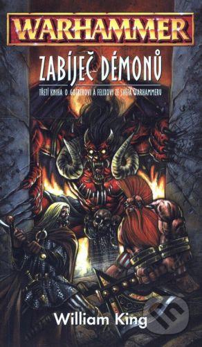 William King: Warhammer: Zabíječ démonů cena od 180 Kč