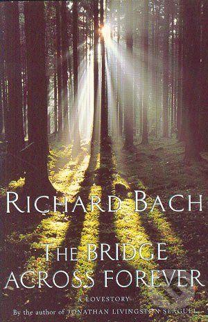 Pan Books The bridge across forever - Richard Bach cena od 305 Kč