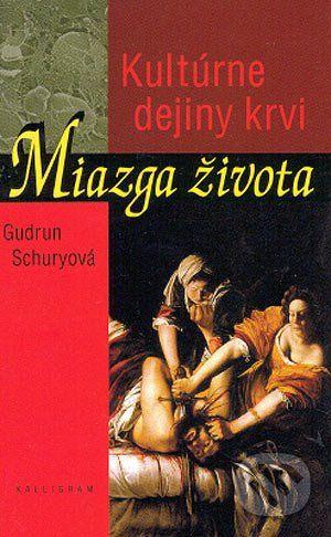 Kalligram Miazga života - Gudrun Schuryová cena od 190 Kč