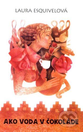 Gu100 Ako voda v čokoláde - Laura Esquivelová cena od 137 Kč