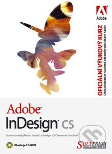 SoftPress Adobe InDesign CS - Adobe Creative Team cena od 260 Kč