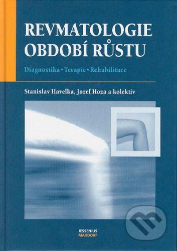 Maxdorf Revmatologie období růstu - Stanislav Havelka, Jozef Hoza, kolektiv autorů cena od 464 Kč