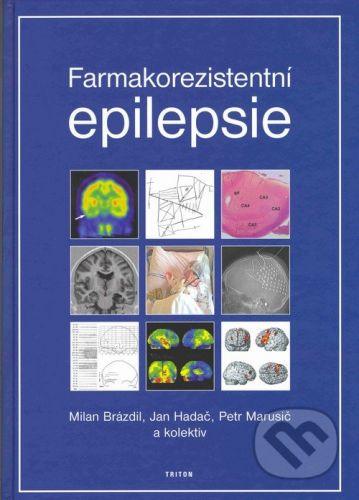 Triton Farmakorezistentní epilepsie - Milan Brázdil, Jan Hadač, Petr Marusič, kolektiv cena od 1199 Kč
