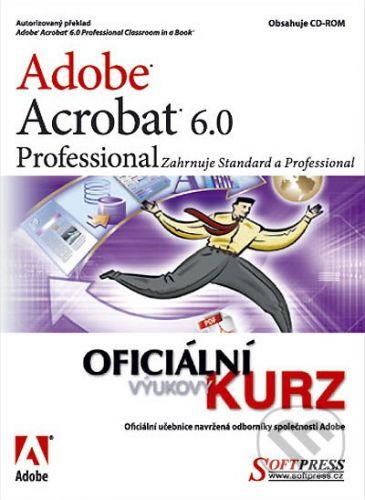 SoftPress Adobe Acrobat 6 Pro - oficiální výukový kurz - Adobe Creative Team cena od 65 Kč