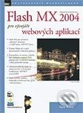 Zoner Press Flash MX professional 2004 pro vývojáře webových aplikací - Nate Weiss, Jan Pokorný (překlad) cena od 392 Kč