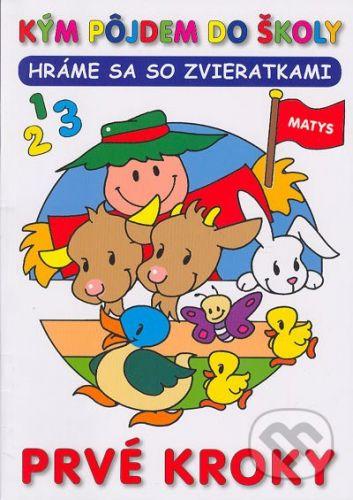 Matys Kým pôjdem do školy - Hráme sa so zvieratkami - Kolektív autorov cena od 69 Kč