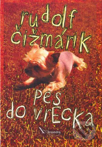 Alexandra Pes do vrecka - Rudolf Čižmárik cena od 79 Kč