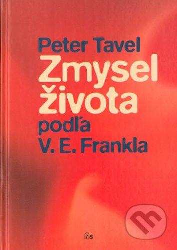 PhDr. Milan Štefanko - IRIS Zmysel života podľa V.E. Frankla - Peter Tavel cena od 181 Kč