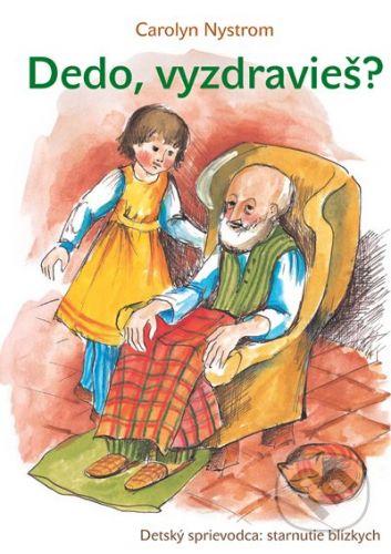 Porta Libri Dedo, vyzdravieš? - Carolyn Nystrom cena od 23 Kč