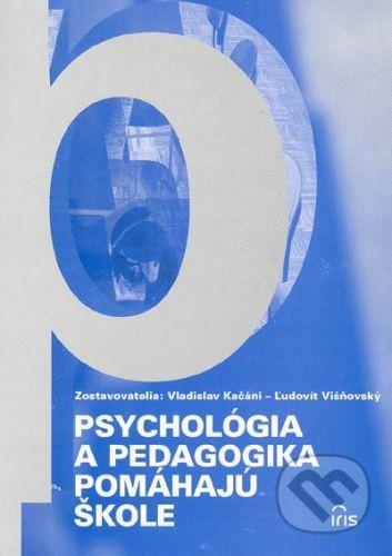 PhDr. Milan Štefanko - IRIS Psychológia a pedagogika pomáhajú škole - Vladislav Kačáni, Ľudovít Višňovský cena od 164 Kč