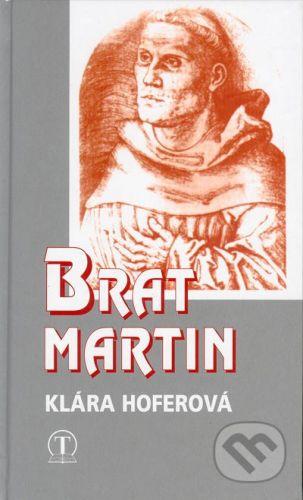 Tranoscius Brat Martin - Klára Hoferová cena od 205 Kč