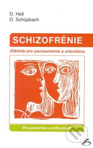Vydavateľstvo F Schizofrénie - Pre pacientov a príbuzných - D.Hell, D. Schüpbach cena od 164 Kč