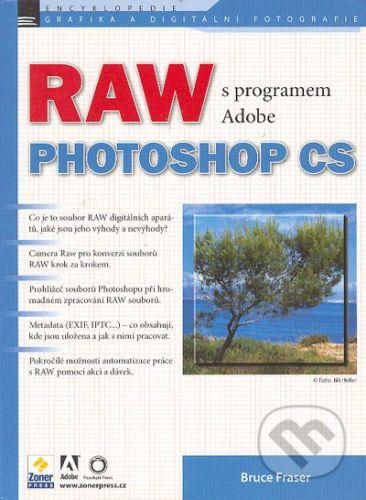 Bruce Fraser: RAW s programem Adobe Photoshop cena od 269 Kč