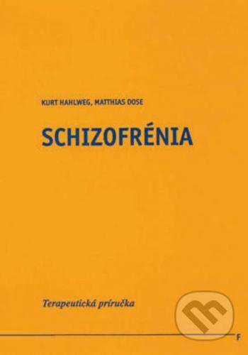 Vydavateľstvo F Schizofrénia - Kurt Hahlweg, Matthias Dose cena od 267 Kč