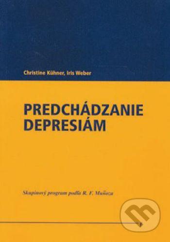 Vydavateľstvo F Predchádzanie depresiám - Christine Kühner, Iris Weber cena od 319 Kč