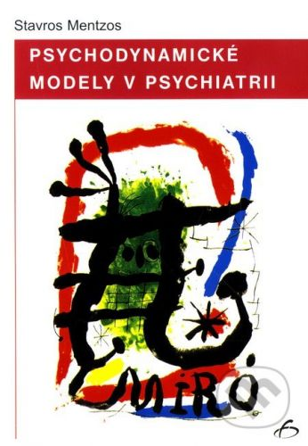 Vydavateľstvo F Psychodynamické modely v psychiatrii - Stavros Mentzos cena od 172 Kč